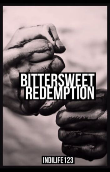 Bittersweet Redemption (ON HOLD)