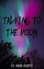 Talking to the Moon © by MayraOlmedo