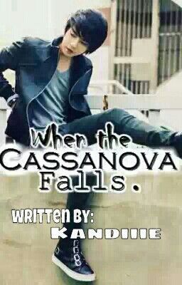 When The Casanova Fall.
