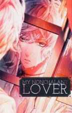 My Nonchalant Lover by Ruki-senpai
