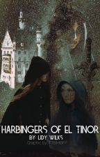 Harbingers of El Tinor- (on hold) by LidyWilks