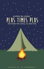 Plus Times Plus by chloerophyta