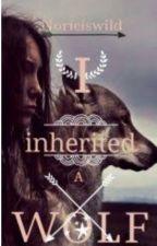 I Inherited a Wolf by seaweediswild