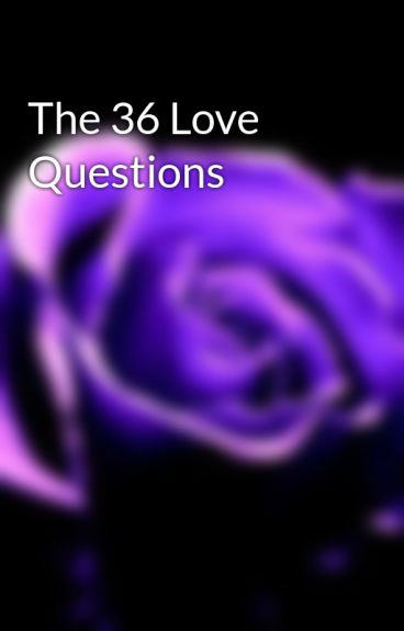 The 36 Love Questions by Werewolfgirl13