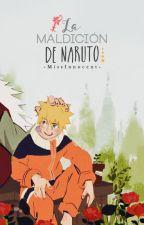 La Maldición de Naruto. [Serie Maldición #1] by y-yoonmin-
