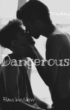 Dangerous by BlavckWidow