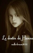 le destin de Hanna by EcrirePourRever