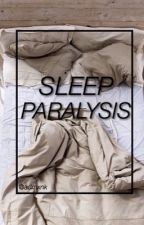 sleep paralysis ; njh by Admxnk