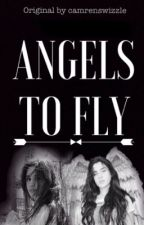 Angels To Fly (Camren) by camrenswizzle