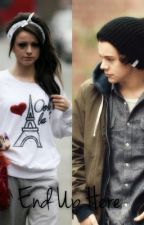 End Up Here (Cher Lloyd & Harry Styles fanfiction) by Lyssa19xx