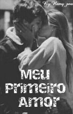Meu Primeiro Amor by Hemy_pna