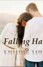 Falling hard ( gangleader story) by TasniyaAnwar