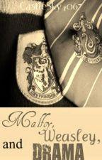 Malfoy, Weasley, and DRAMA by CastleSky4067