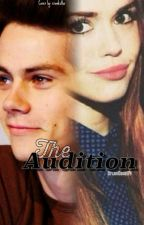 The Audition (Dylan O'Brien fanfic) by DylanObae24