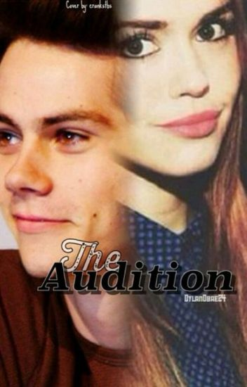 The Audition (Dylan O'Brien fanfic)