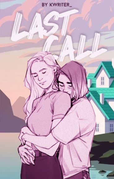 Last Call by ktwriter_