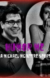 |Humor Me| ::A Michael McIntyre Story:: by oOxXMcIntyreXxOo