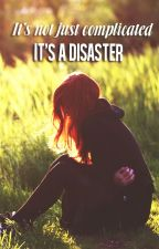 It's not just complicated, it's a disaster by jazloveparamore