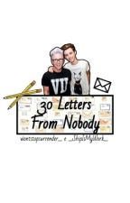 30 Letters From Nobody × Troyler. by _ShipIsMyWork_