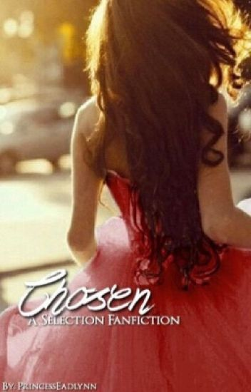 Chosen: A Selection Fanfiction