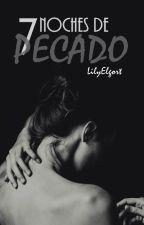 7 Noches de pecado. by LilyElgort