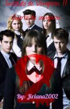 Instituto de vampiros II : Guerra de vampiros by Jiriana2002