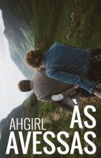 Às Avessas by ahgirl