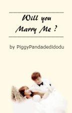 Will You Marry Me ?(SHORT STORY) by PiggyPandadedidodu