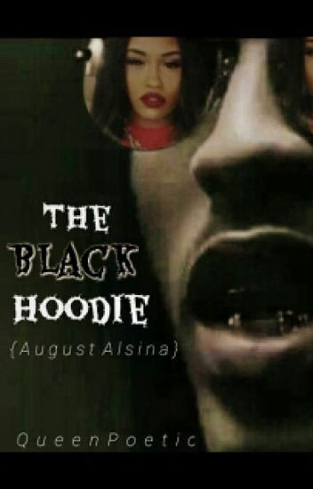 The Black Hoodie {August Alsina Horror Story}