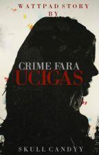 Crime fara ucigas (Editare) by SkullCandyy