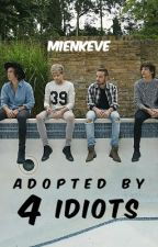 Adopted by 4 idiots || One Direction fanfic || VOLTOOID by mienkeve