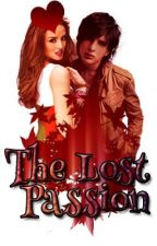 The Lost Passion (BB FanFic) by EMIANISE