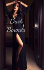 Dark Bounds by Devils_Assasin