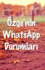 Özge'nin WhatsApp Durumları by hayallersokagi