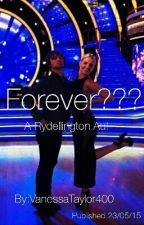 Forever??? (A Rydellington Au) by VanessaTaylor400