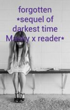 forgotten  *sequel of darkest time Masky x reader* by DD_Da_Dweeb