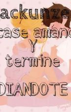 Me case enamorada y termine ODIANDOTE by gabipunzie132