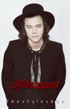 Kidnapped {A Harry Styles Fanfic} by thestylesbun