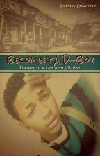Becoming A D-Boy by LimitlessCreativity