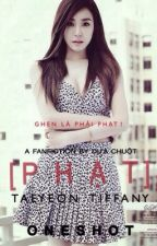 PHẠT [COMPLETED-TAENY-ONESHOT] by Mr-DuaChuot