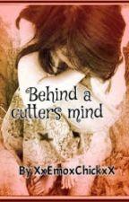 Behind a Cutter's Mind by XxemoxchickxX