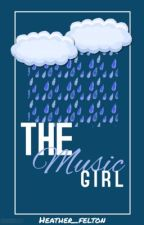 The Music Girl | Complete by heather_felton
