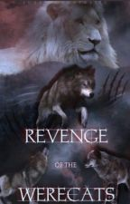 Revenge Of The Werecats (on hold) by Fuxkingfantastic