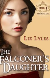 The Falconer's Daughter  Book 1 by lizlyles