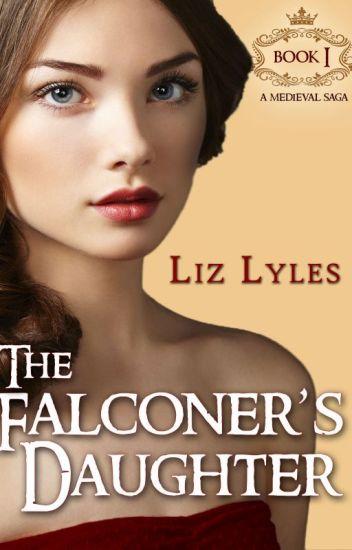 The Falconer's Daughter, Book 1