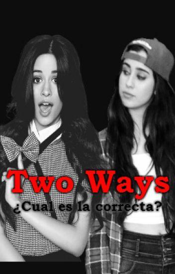 Two Ways (Lauren Jauregui, Camila Cabello y Tu) G!P