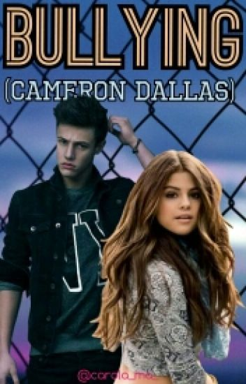 Bullying (Cameron Dallas )