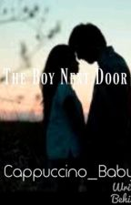 The Boy Next Door by Capuccino_Baby