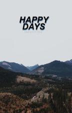 happy days (ot5) / INCOMPLETO by smolkitten