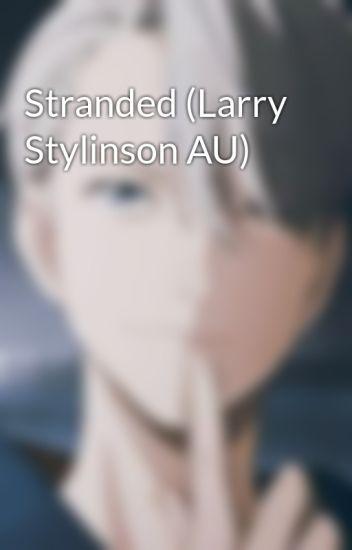 Stranded (Larry Stylinson AU)